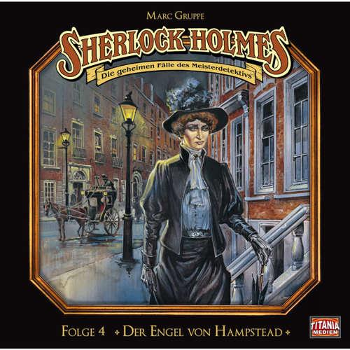 Hoerbuch Sherlock Holmes - Die geheimen Fälle des Meisterdetektivs, Folge 4: Der Engel von Hampstead - Arthur Conan Doyle - Joachim Tennstedt