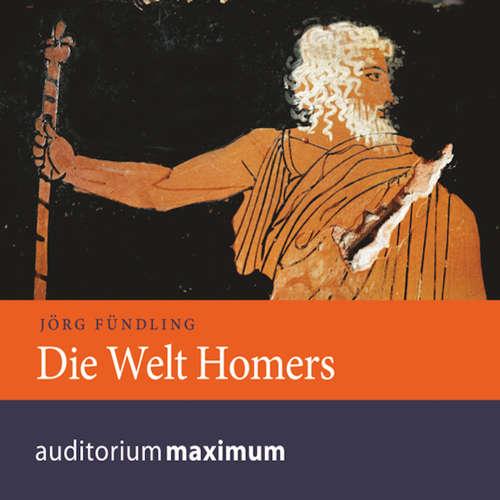 Hoerbuch Die Welt Homers - Jörg Fündling - Elke Domhardt
