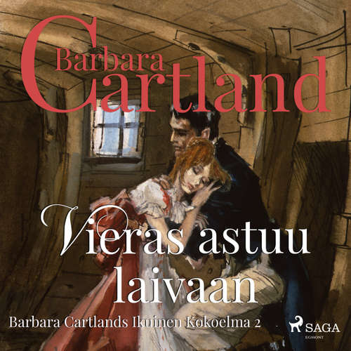 Audiokniha Vieras astuu laivaan (lyhentämätön) - Barbara Cartland - Mia Renwall