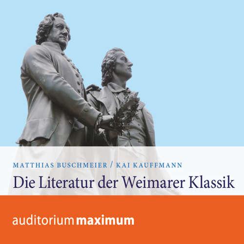 Hoerbuch Die Literatur der Weimarer Klassik - Kai Kauffmann - Axel Thielmann