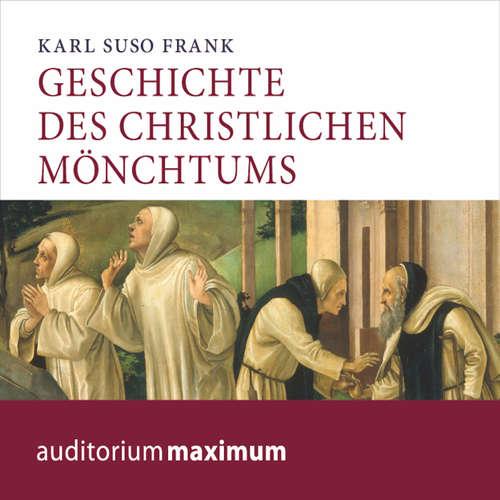 Hoerbuch Geschichte des christlichen Mönchtums - Karl Suso Frank - Axel Thielmann