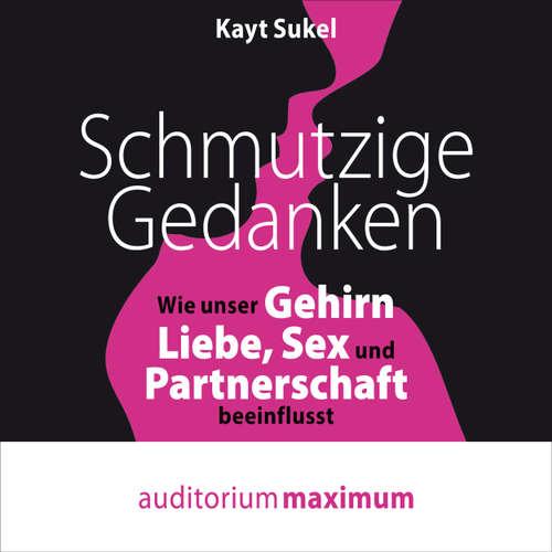 Hoerbuch Schmutzige Gedanken - Kayt Sukel - Thomas Krause