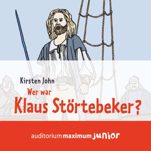 Hoerbuch Wer war Klaus Störtebeker? - Kirsten John - Michael Hametner