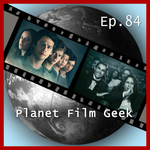 Planet Film Geek, PFG Episode 84: Maze Runner 3, The Disaster Artist, Der seidene Faden