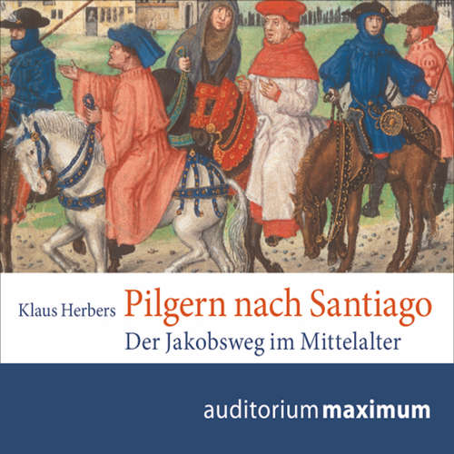 Hoerbuch Pilgern nach Santiago - Klaus Herbers - Thomas Krause