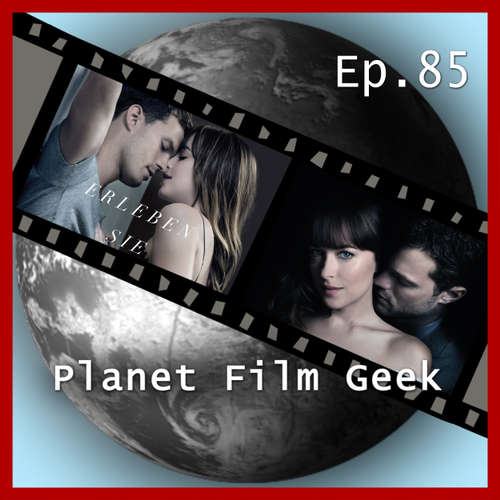 Hoerbuch Planet Film Geek, PFG Episode 85: Fifty Shades Freed, The Cloverfield Paradox, Wind River - Johannes Schmidt - Johannes Schmidt