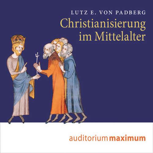 Hoerbuch Christianisierung im Mittelalter - Lutz E. von Padberg - Thomas Krause