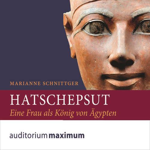 Hoerbuch Hatschepsut - Marianne Schnittger - Marianne Schnittger