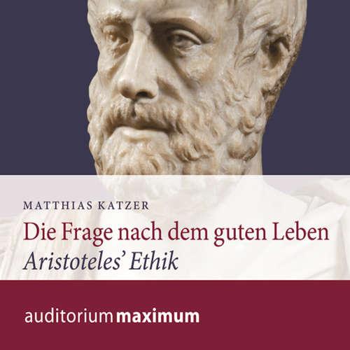 Hoerbuch Die Frage nach dem guten Leben - Matthias Katzer - Michael Hametner