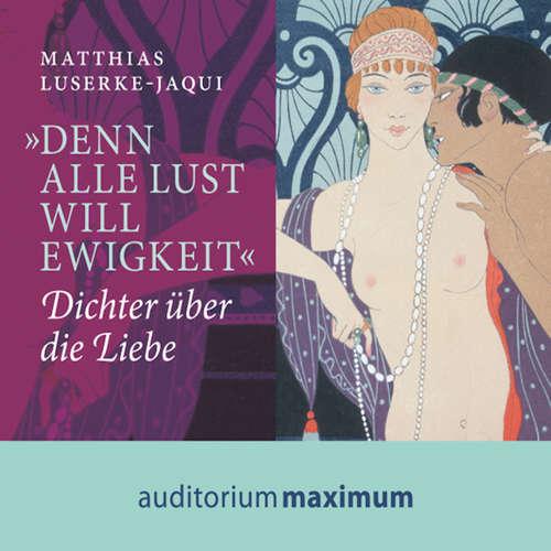 Hoerbuch 'Denn alle Lust will Ewigkeit' - Matthias Luserke-Jaqui - Martin Falk