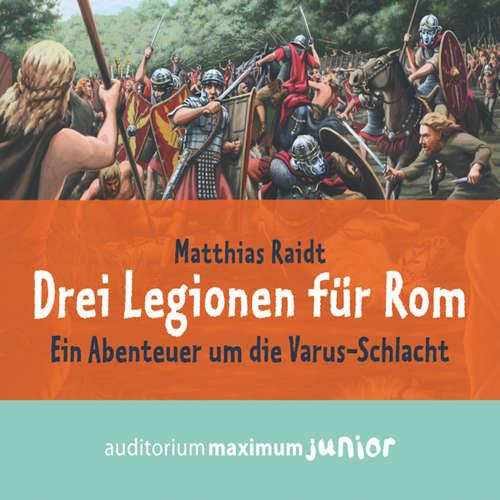 Hoerbuch Drei Legionen für Rom - Matthias Raidt - Wolfgang Schmidt