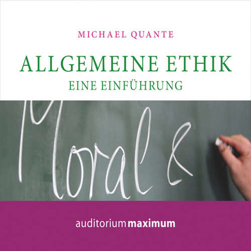 Hoerbuch Allgemeine Ethik - Eine Einführung - Michael Quante - Wolfgang Schmidt