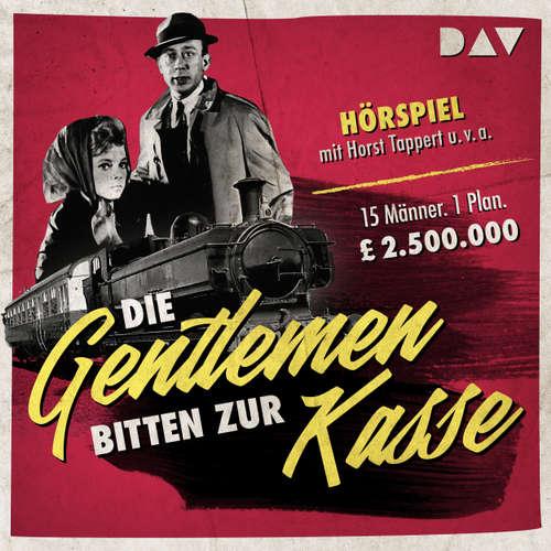 Hoerbuch Die Gentleman bitten zur Kasse (Hörspiel) - Henry Kolarz - Horst Tappert