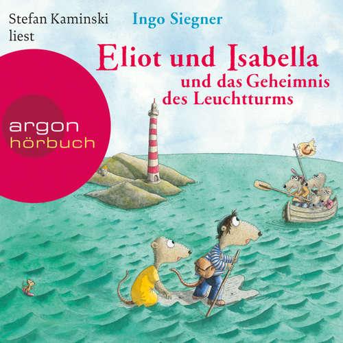 Hoerbuch Eliot und Isabella und das Geheimnis des Leuchtturms (Szenische Lesung) - Ingo Siegner - Stefan Kaminski