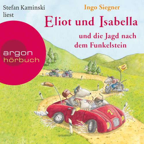 Hoerbuch Eliot und Isabella und die Jagd nach dem Funkelstein (Szenische Lesung) - Ingo Siegner - Stefan Kaminski