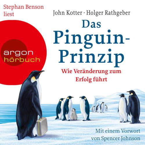 Hoerbuch Das Pinguin-Prinzip - Wie Veränderung zum Erfolg führt (Autorisierte Lesefassung) - John Kotter - Stephan Benson