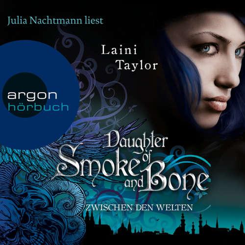 Hoerbuch Daughter of Smoke and Bone - Zwischen den Welten - Laini Taylor - Julia Nachtmann