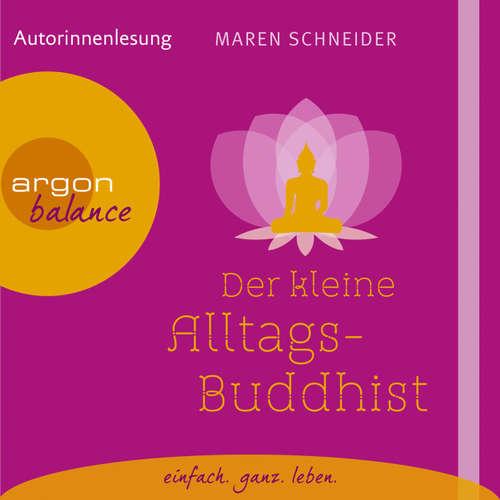 Hoerbuch Der kleine Alltagsbuddhist (Autorinnenlesung) - Maren Schneider - Jutta Ribbrock