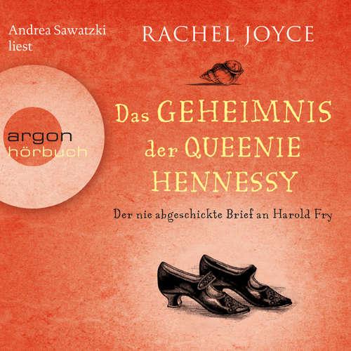 Hoerbuch Der nie abgeschickte Liebesbrief an Harold Fry - Das Geheimnis der Queenie Hennessy - Rachel Joyce - Andrea Sawatzki