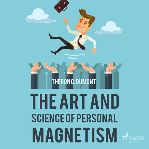 The Art and Science of Personal Magnetism