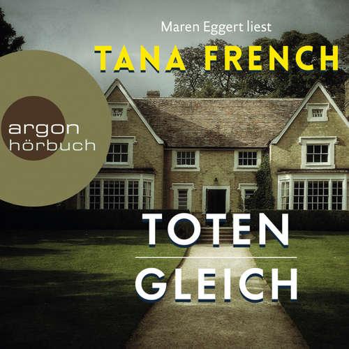 Hoerbuch Totengleich (Autorisierte Lesefassung) - Tana French - Maren Eggert