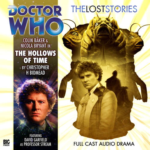 Audiobook Doctor Who - The Lost Stories, Series 1, 4: The Hollows of Time - Christopher H Bidmead - Colin Baker