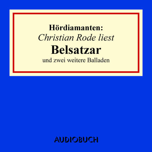 """""""Belsatzar"""" und zwei weitere Balladen - Hördiamanten"""