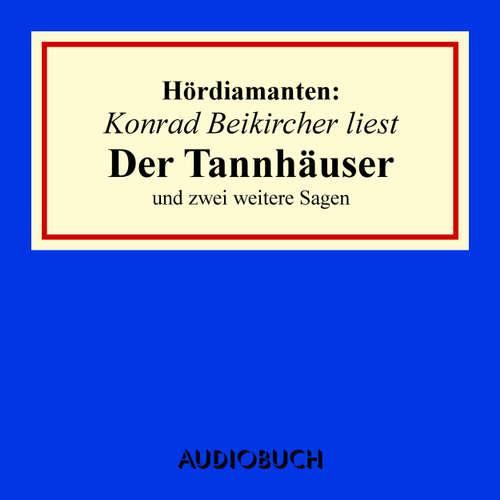 """Hoerbuch """"Der Tannhäuser"""" und zwei weitere Sagen - Hördiamanten - Jacob Grimm - Konrad Beikircher"""