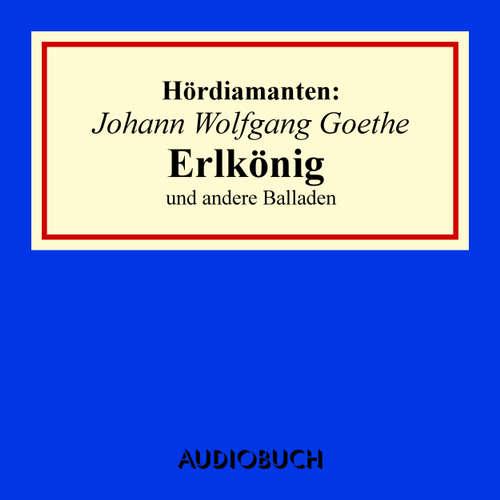 "Hoerbuch ""Erlkönig"" und andere Balladen - Hördiamanten - Johann Wolfgang Goethe - Doris Wolters"