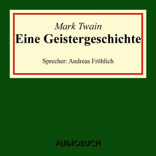 Hoerbuch Eine Geistergeschichte - Mark Twain - Andreas Fröhlich
