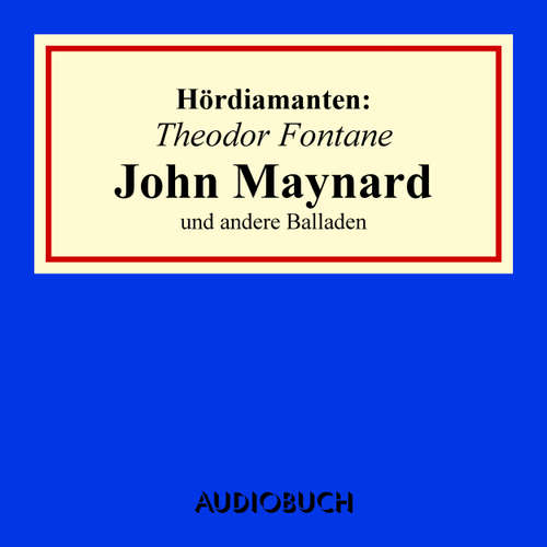 """Hoerbuch """"John Maynard"""" und andere Balladen - Hördiamanten - Theodor Fontane - Christian Rode"""