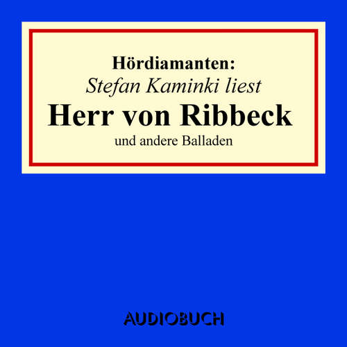 """""""Herr von Ribbeck"""" und andere Balladen - Hördiamanten"""