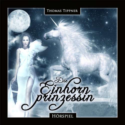 Hoerbuch Die Einhornprinzessin - Thomas Tippner - Helgo Liebig