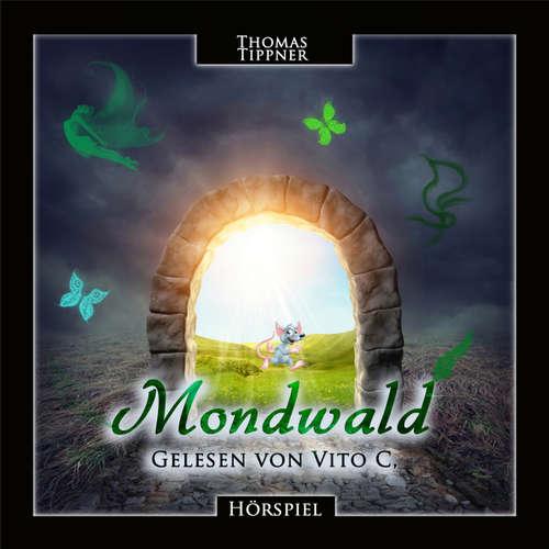 Hoerbuch Der Mondwald - Thomas Tippner - Vito C