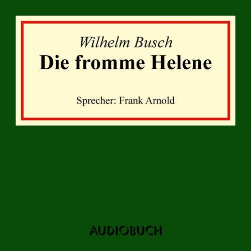 Hoerbuch Die fromme Helene - Wilhelm Busch - Frank Arnold