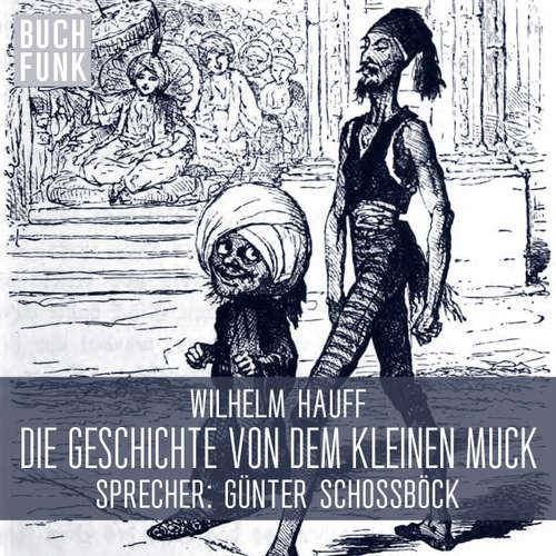 Hoerbuch Die Geschichte von dem kleinen Muck - Wilhelm Hauff - Günter Schoßböck