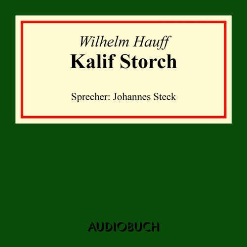 Hoerbuch Kalif Storch - Wilhelm Hauff - Johannes Steck
