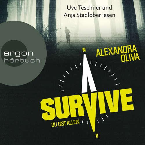 Hoerbuch Survive - Du bist allein (Autorisierte Lesefassung) - Alexandra Oliva - Uve Teschner