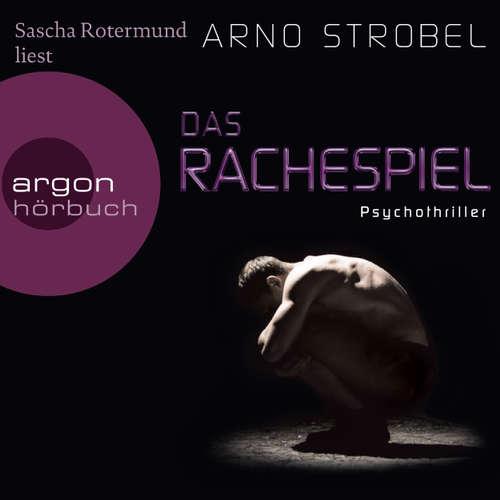 Hoerbuch Das Rachespiel - Arno Strobel - Sascha Rotermund