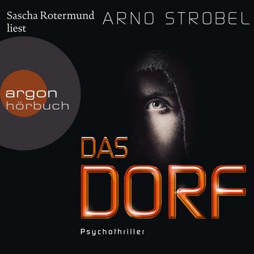 Hoerbuch Das Dorf - Arno Strobel - Sascha Rotermund