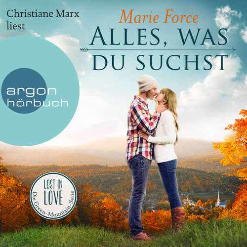 Hoerbuch Lost in Love - Die Green-Mountain-Serie, Band 1: Alles, was du suchst - Marie Force - Christiane Marx