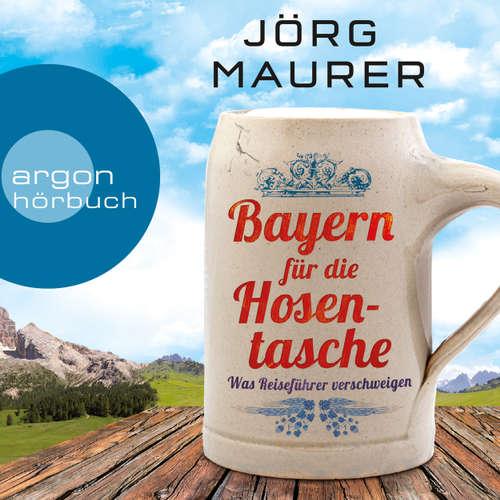 Hoerbuch Bayern für die Hosentasche (Autorenlesung) - Jörg Maurer - Jörg Maurer