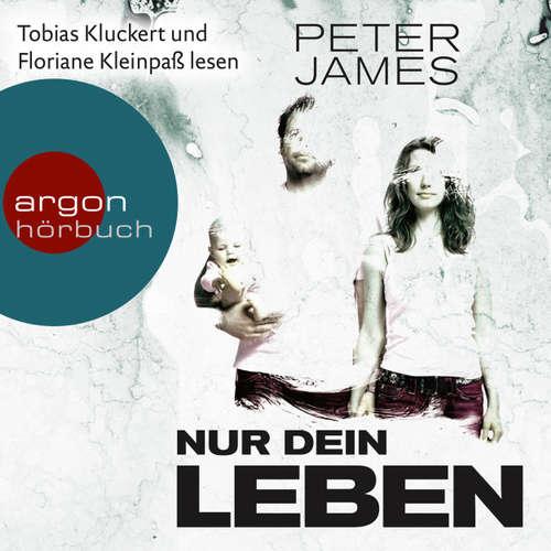 Hoerbuch Nur dein Leben - Psychothriller - Peter James - Floriane Kleinpaß