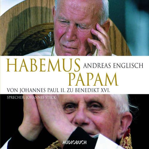 Hoerbuch Habemus Papam - Von Johannes Paul II. zu Benedikt XVI. - Andreas Englisch - Johannes Steck