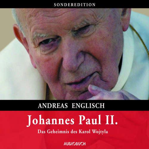 Hoerbuch Johannes Paul II. - Das Geheimnis des Karol Wojtyla - Andreas Englisch - Wolf Frass