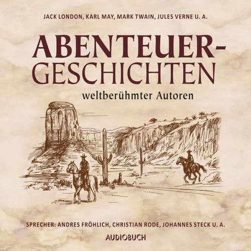 Hoerbuch Abenteuergeschichten weltberühmter Autoren - Diverse Autoren - Andreas Fröhlich
