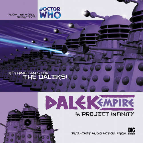 Audiobook Dalek Empire, 1, 4: Project Infinity - Nicholas Briggs - Sarah Mowat