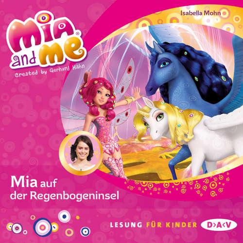 Hoerbuch Mia and Me, Teil 24: Mia auf der Regenbogeninsel (Lesung mit Musik) - Isabella Mohn - Friedel Morgenstern