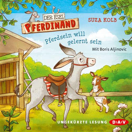 Hoerbuch Der Esel Pferdinand - Pferdsein will gelernt sein - Suza Kolb - Boris Aljinovic