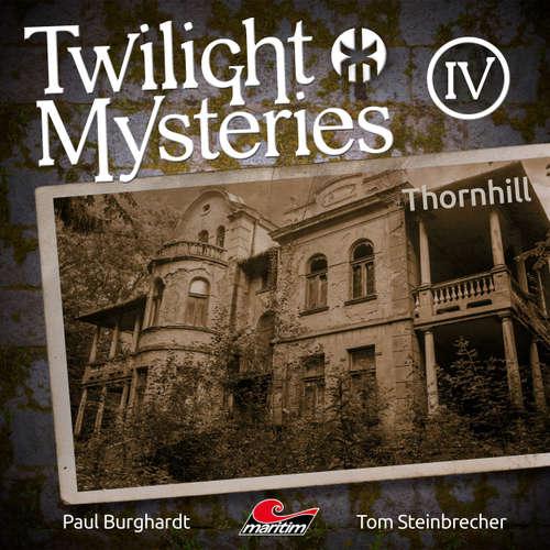 Hoerbuch Twilight Mysteries, Die neuen Folgen, Folge 4: Thornhill - Paul Burghardt - Marc Schülert